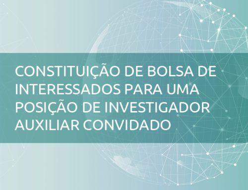 Anúncio para constituição de bolsa de interessados para 1 posição de Investigador Auxiliar Convidado